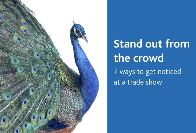 Stand out from the crowd at a trade show